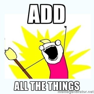 Add all the things!